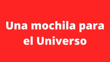 https://angelescamillardz.com/2020/03/09/una-mochila-para-el-universo/